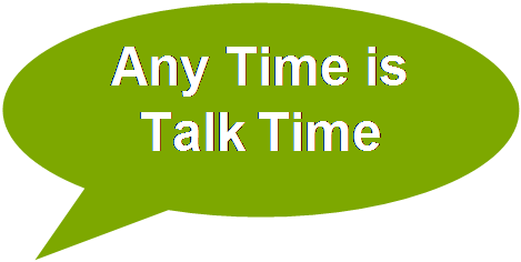 Any Time is Talk Time