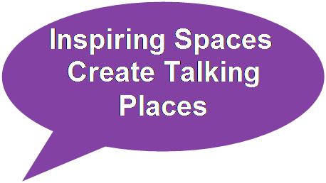 Inspiring Spaces Create Talking Places