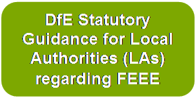 DfE Statutory Guidance for Local Authorities (LAs) regarding FEEE