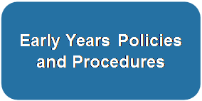 Early Years Policies and Procedures