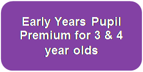 Early Years Pupil Premium for 3 & 4 year olds