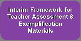 Interim Framework for Teacher Assessment & Exemplification Materials