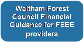 Waltham Forest Council Financial Guidance for FEEE providers